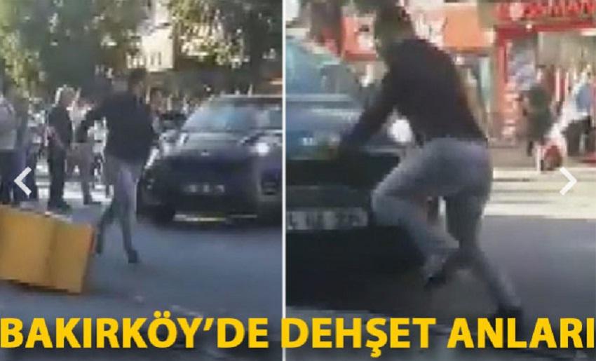 Bakırköy'de dehşet anları!
