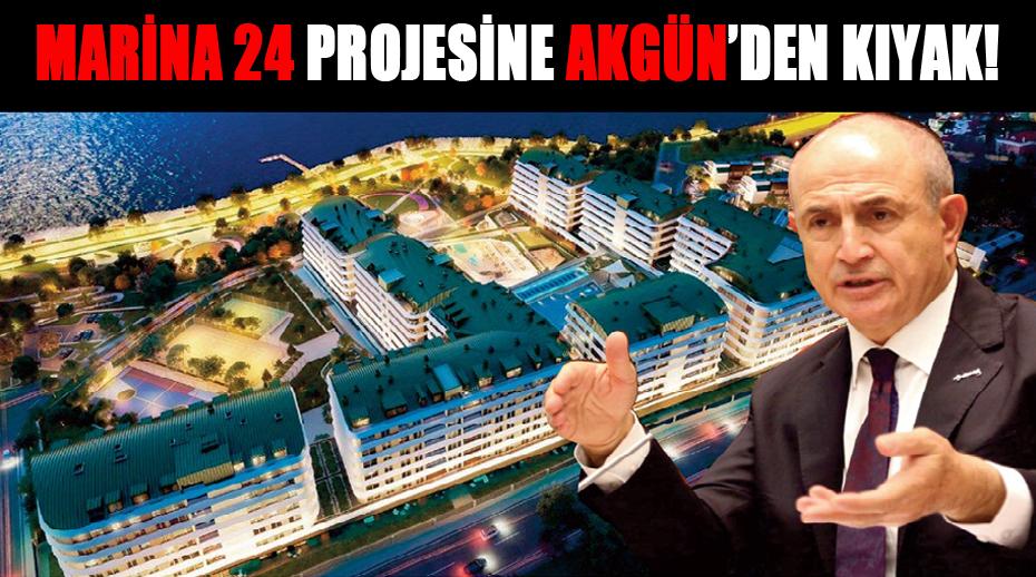 MARİNA 24 PROJESİNE AKGÜN'DEN KIYAK!