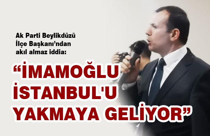 """SARGIN: """"İMAMOĞLU İSTANBUL'U YAKMAYA GELİYOR"""""""