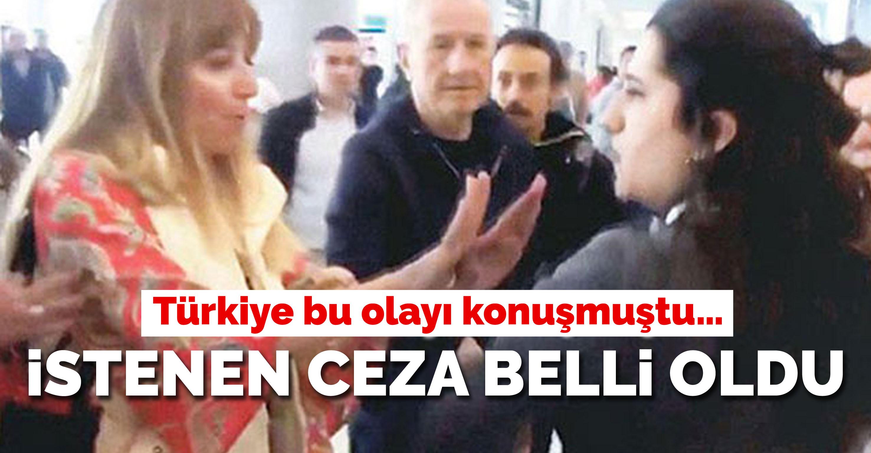 Türkiye bu olayı konuşmuştu… İstenen ceza belli oldu