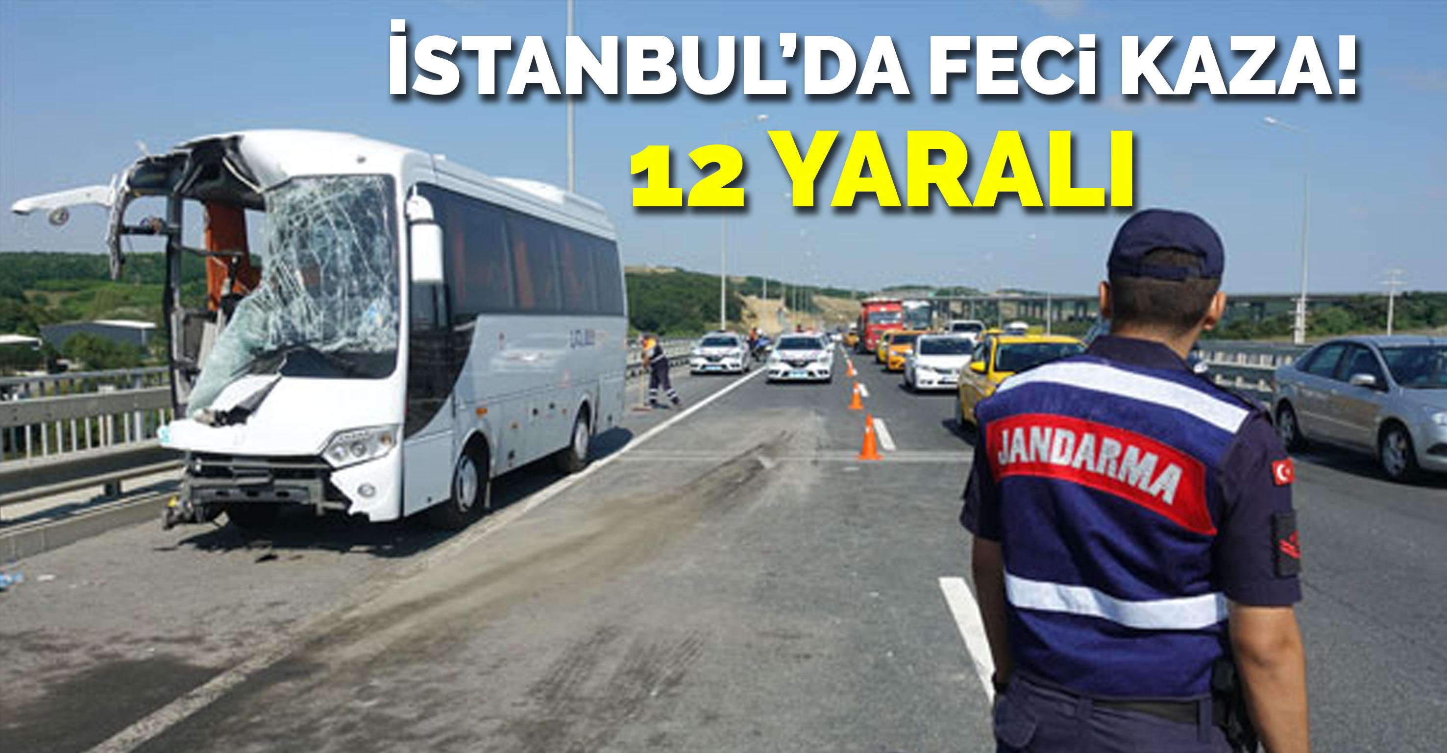 İstanbul'da feci kaza! 12 yaralı