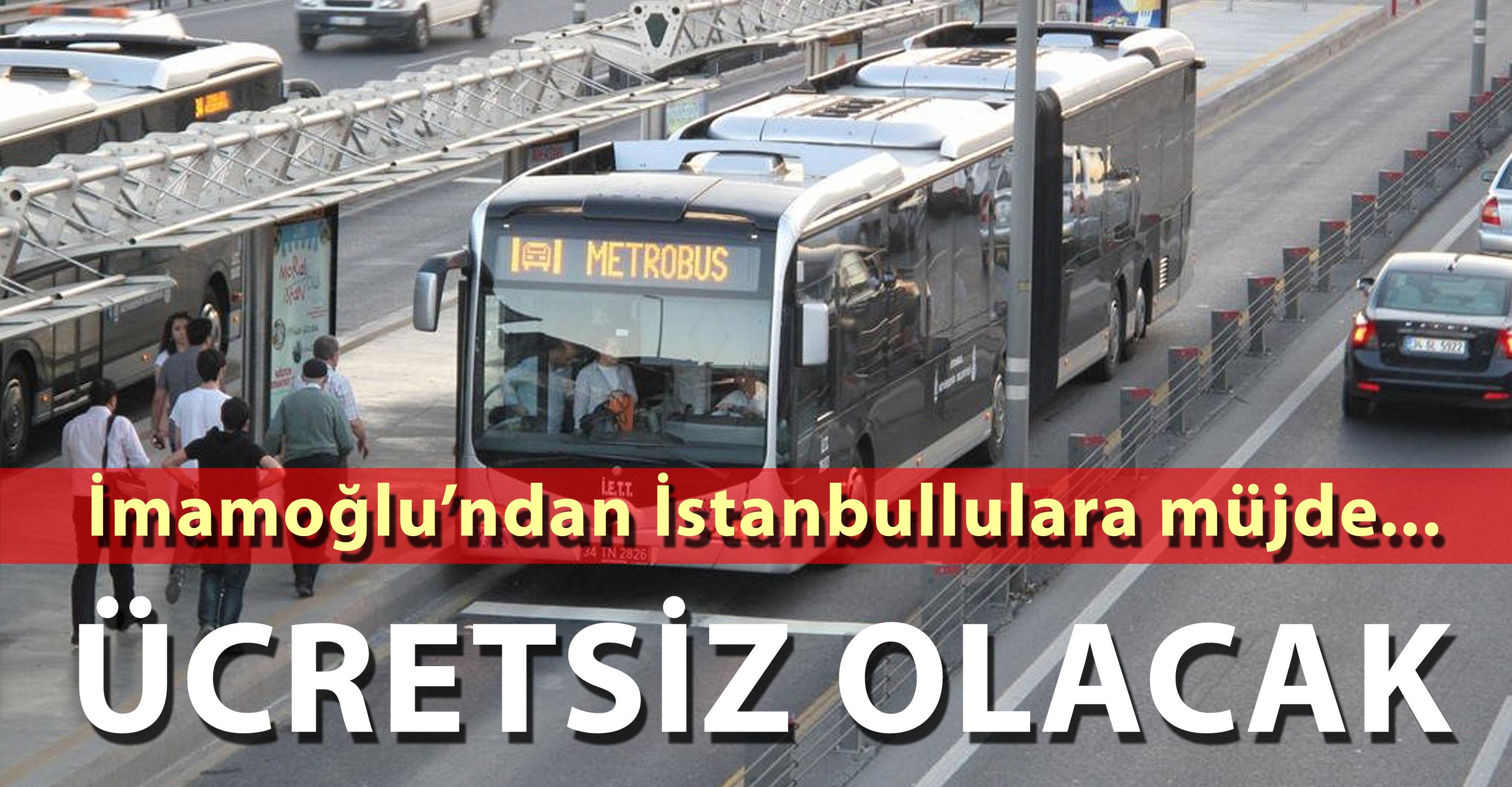 İmamoğlu'ndan İstanbullulara müjde ! Ücretsiz olacak…