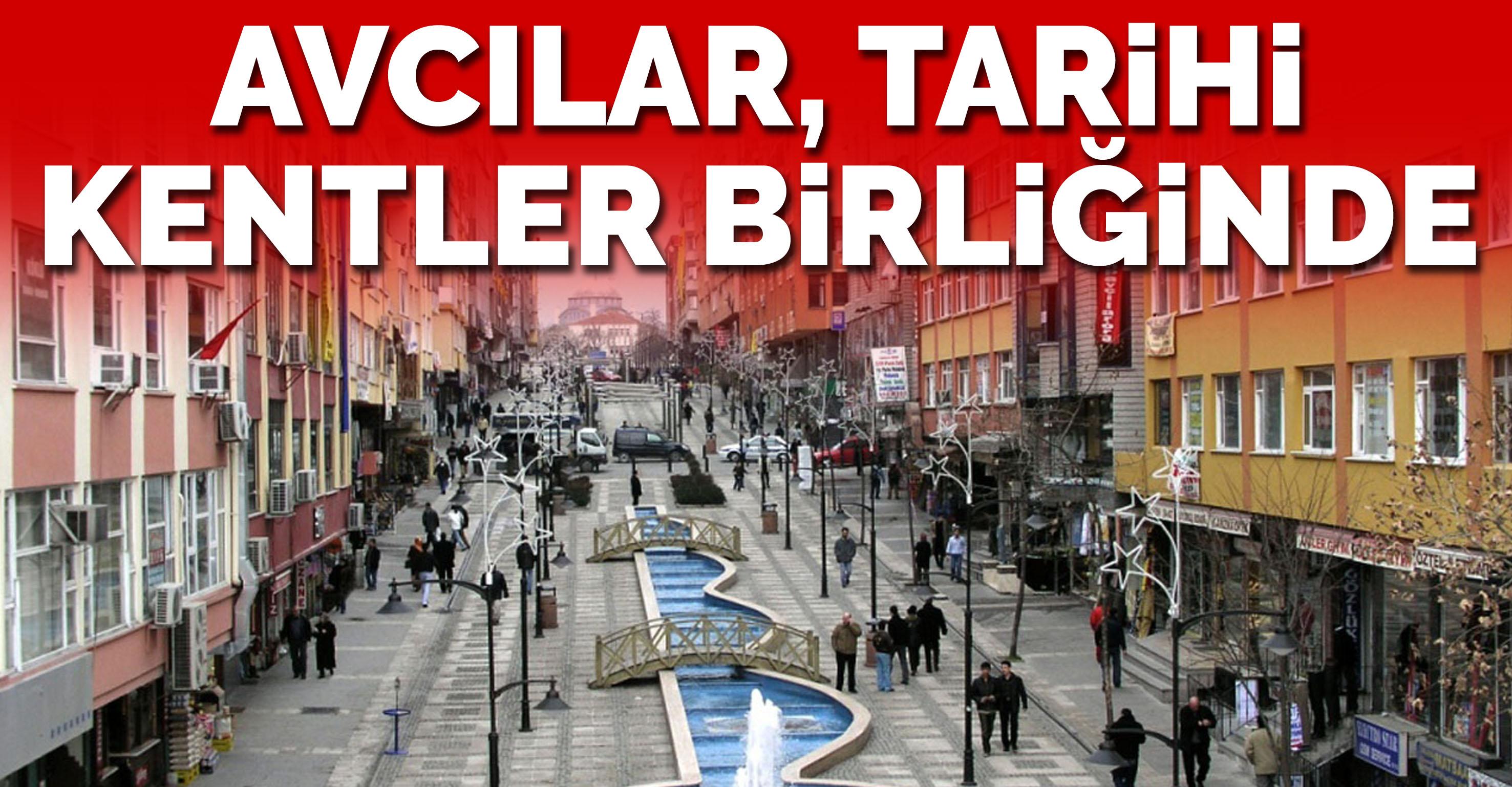 AVCILAR, TARİHİ KENTLER BİRLİĞİ'NE KATILDI