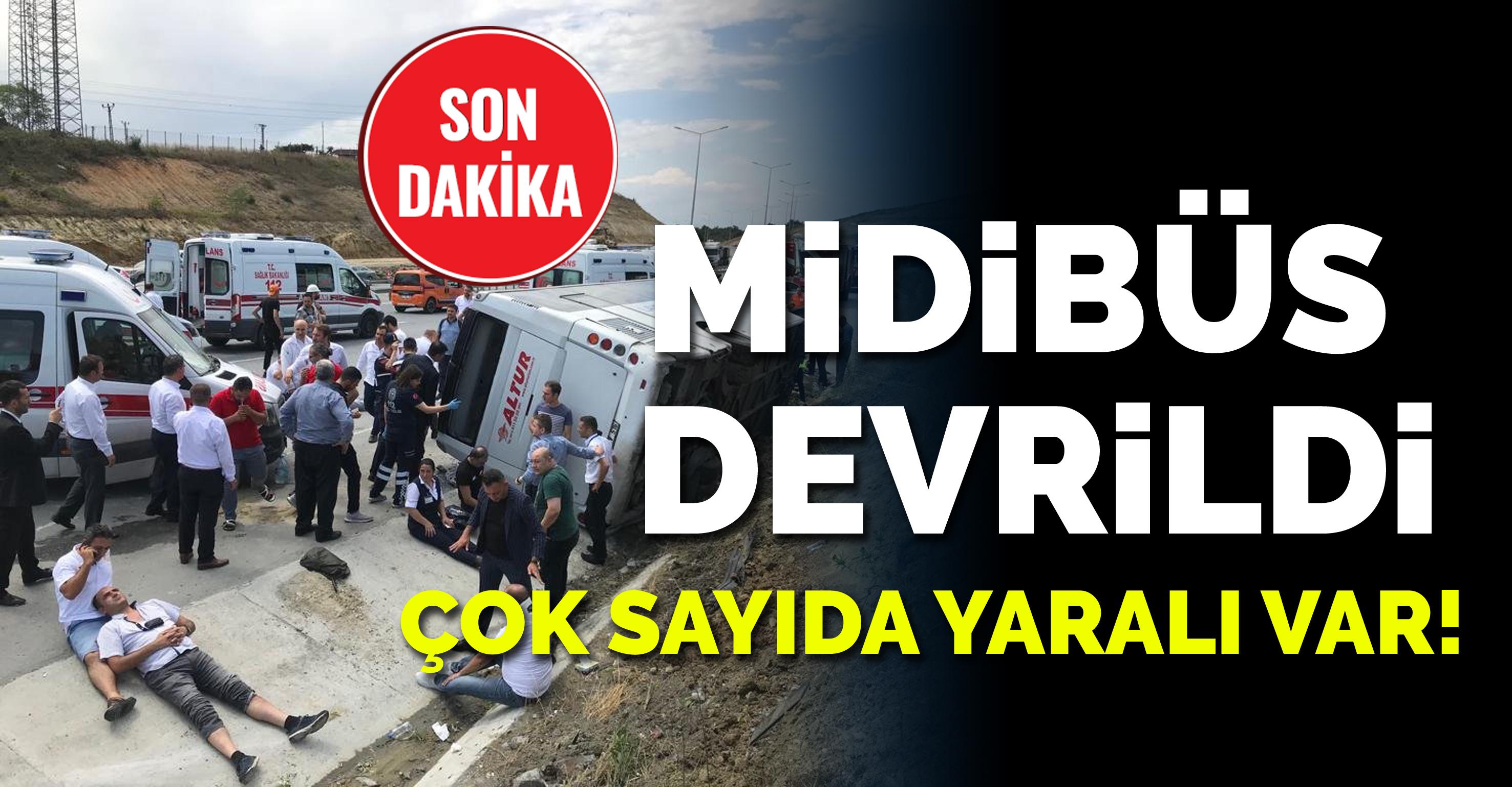 Kuzey Marmara Otoyolu'nda midibüsü devrildi: Çok sayıda yaralı var