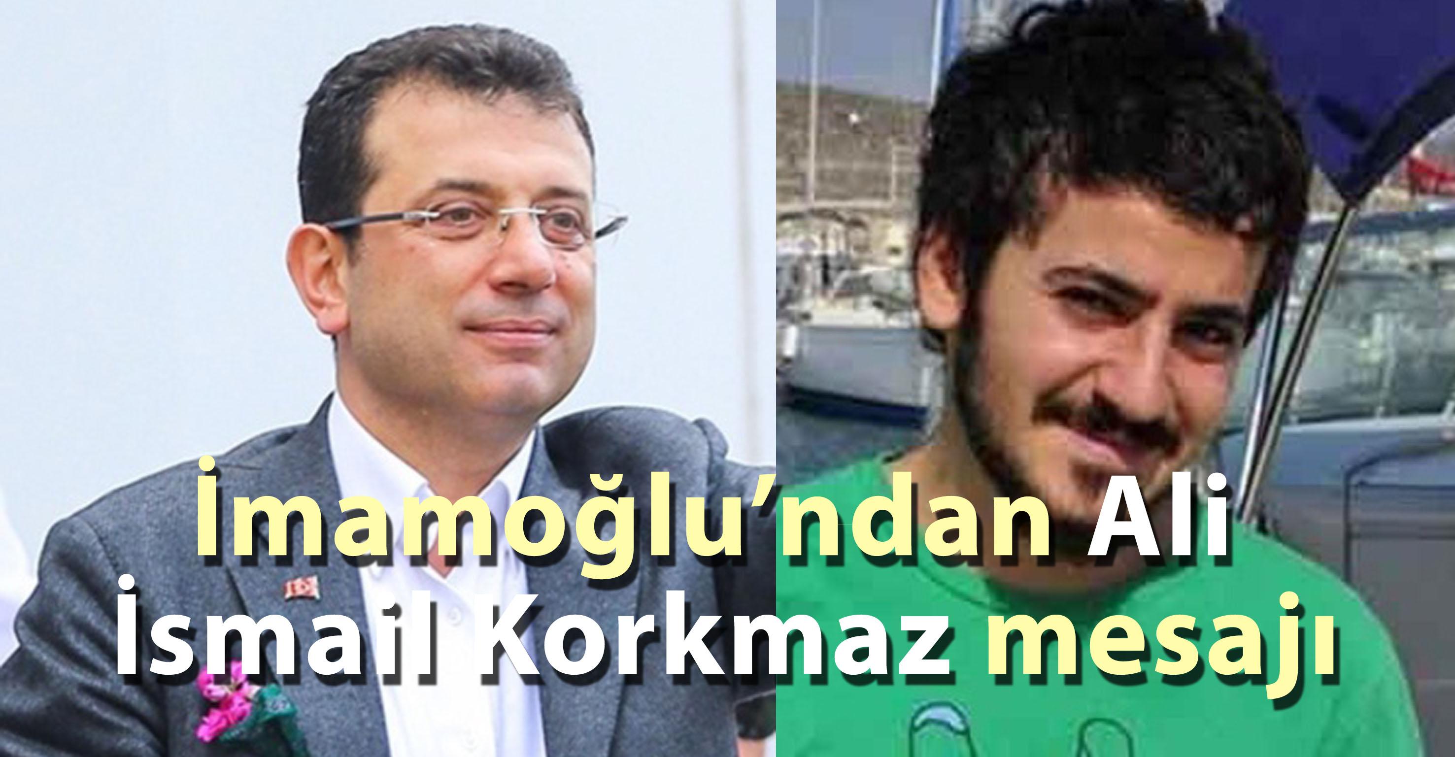 "İmamoğlu'ndan Ali İsmail Korkmaz'a: ""Rahat uyu güzel çocuk"""