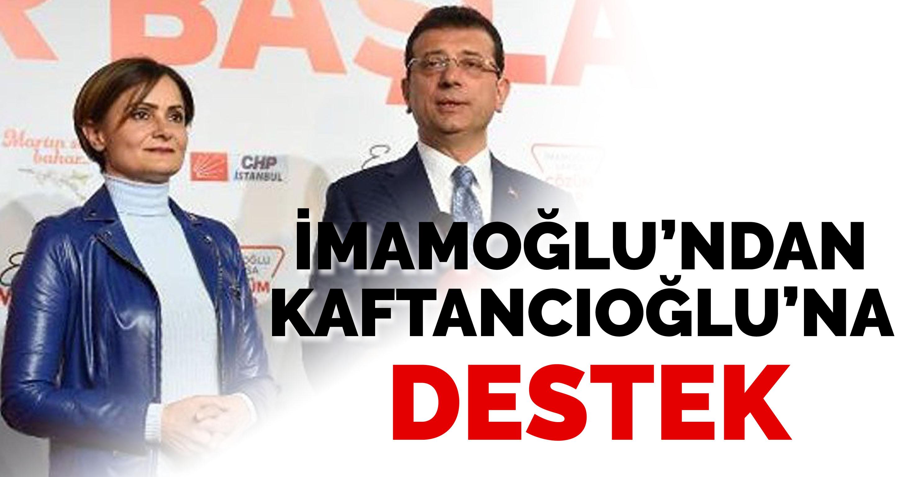 İmamoğlu'ndan Kaftancıoğlu'na destek