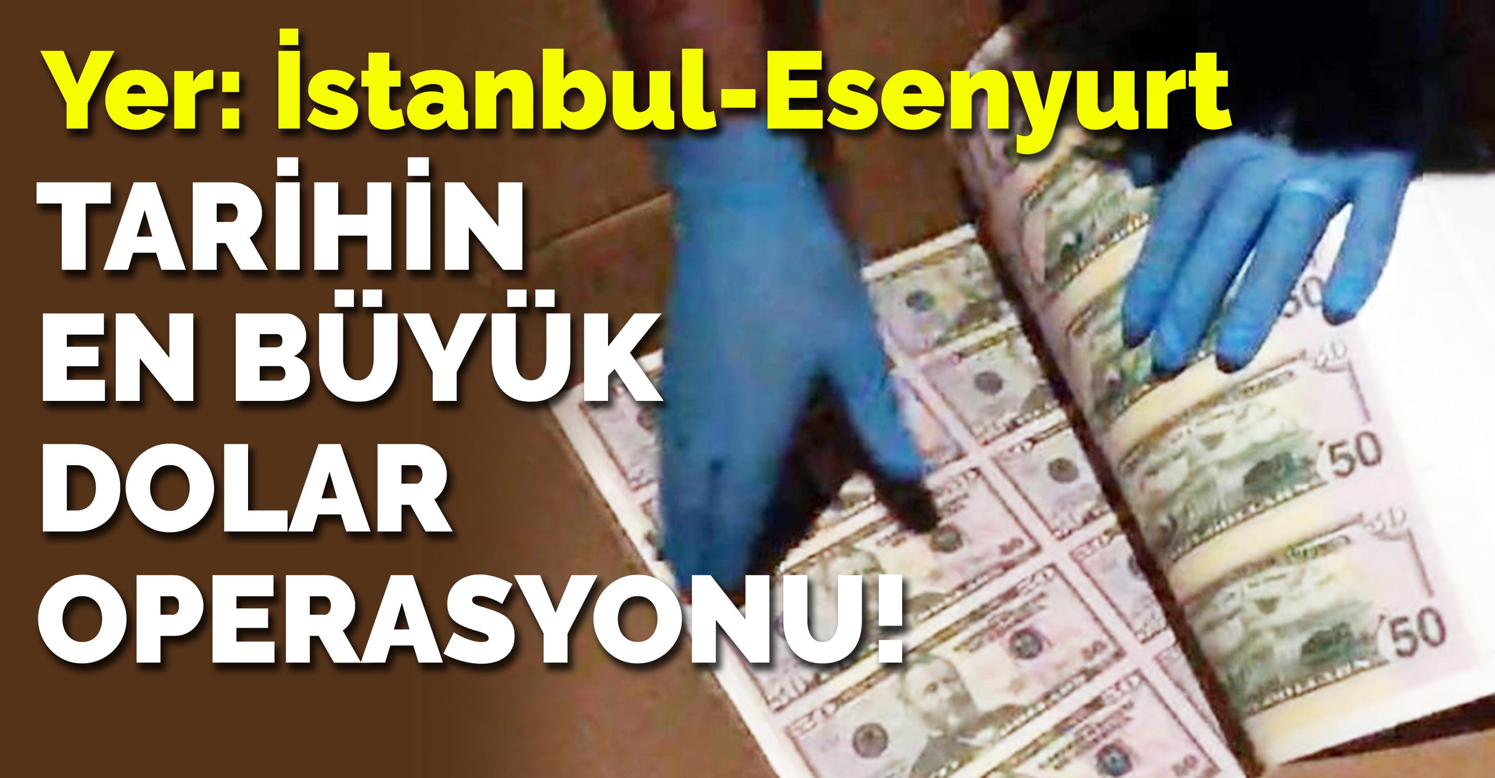 Türkiye'deki en büyük dolar operasyonu