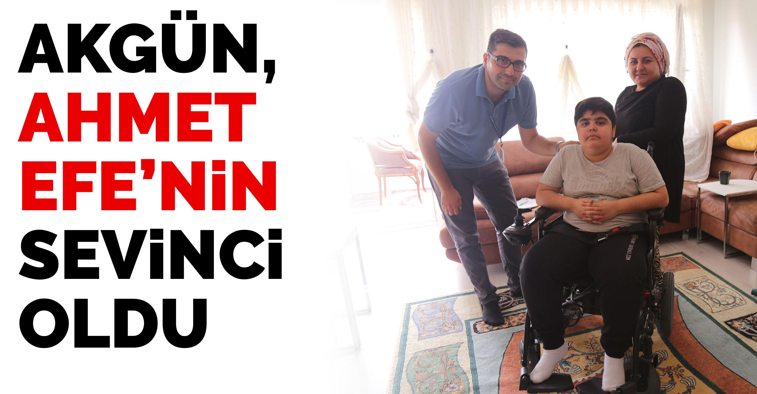 Başkan Akgün, bu kez de Ahmet Efe'nin sevinci oldu