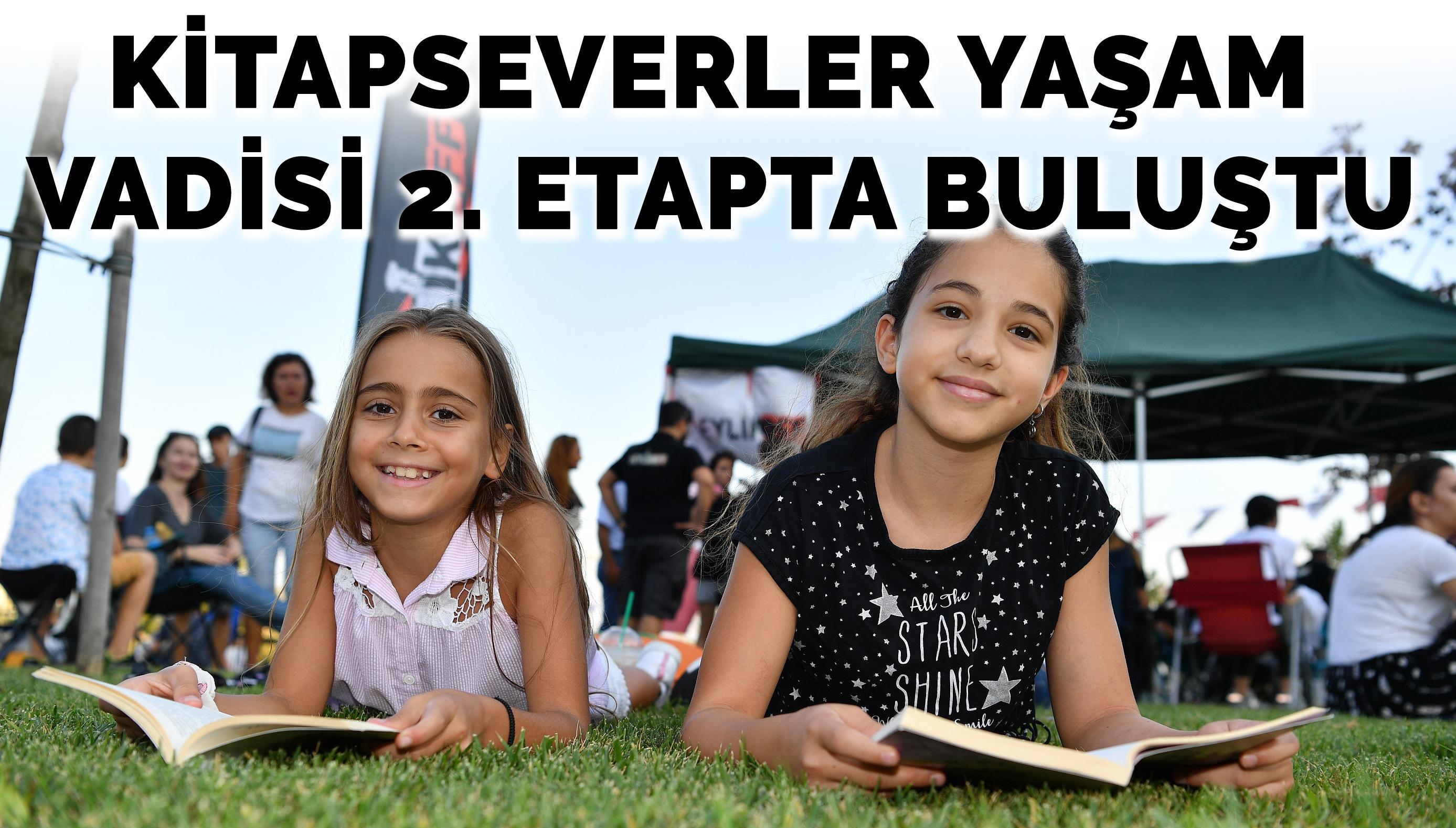 KİTAPSEVERLER YAŞAM VADİSİ 2. ETAPTA BULUŞTU