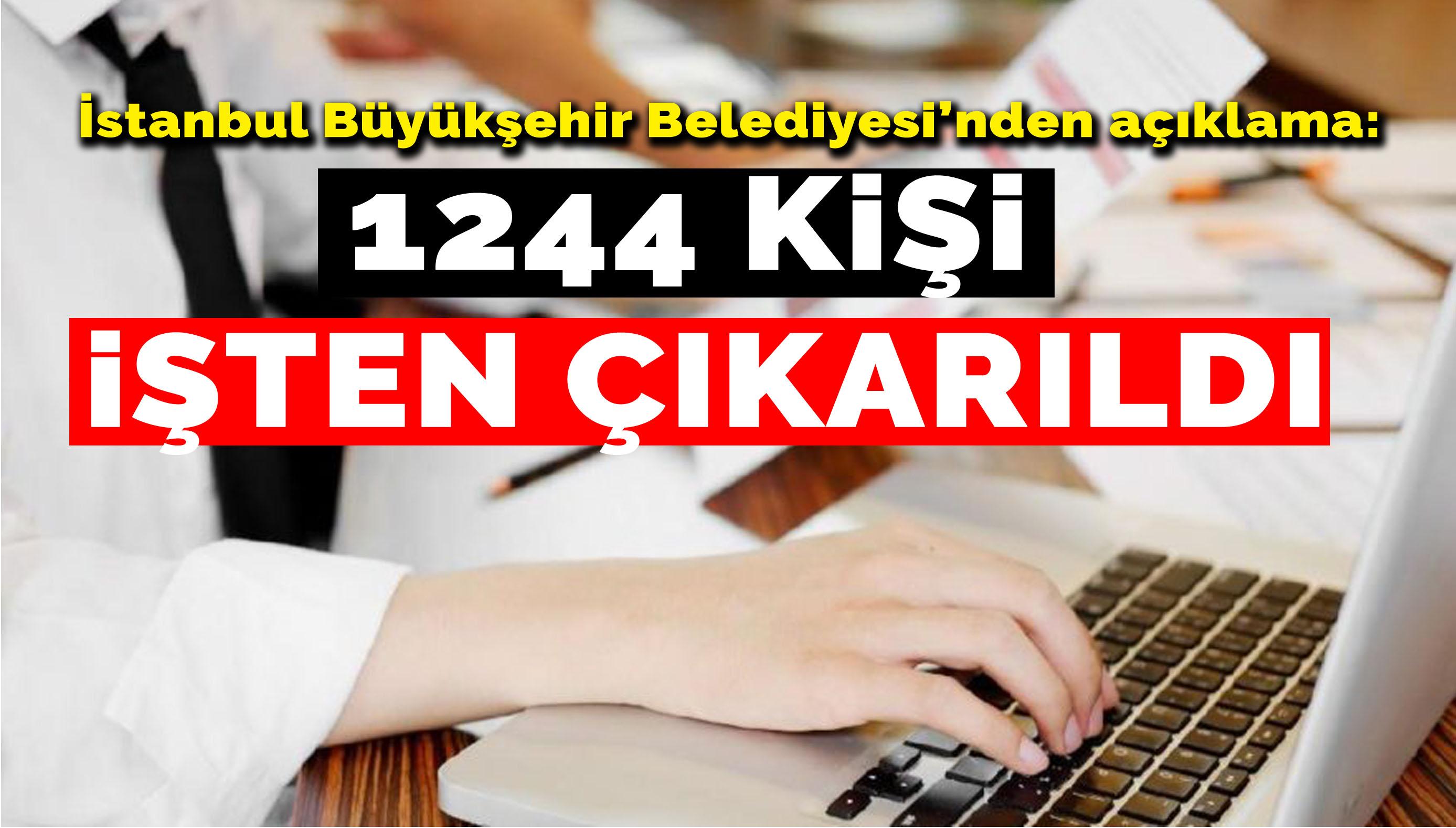 İBB: 1244 kişi işten çıkarıldı