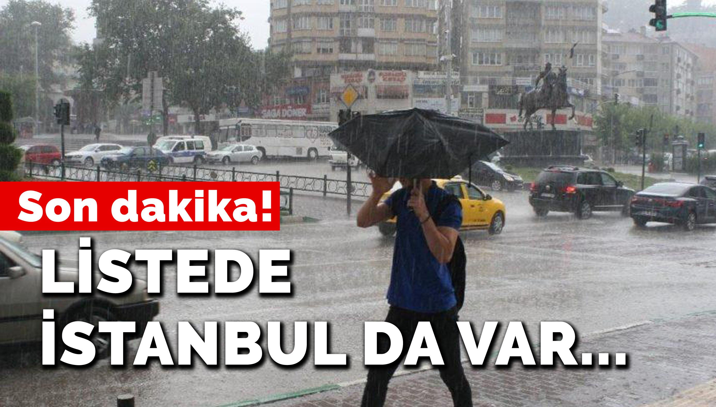 Son dakika: İstanbul da listede! Yağışlı günler geliyor sıcaklıklar düşüyor