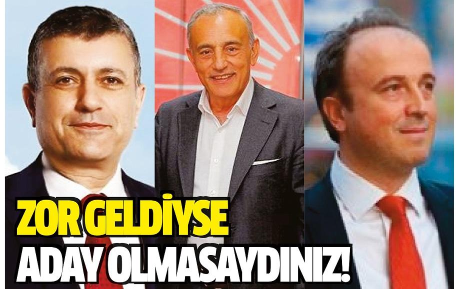 ZOR GELDİYSE ADAY OLMASAYDINIZ!