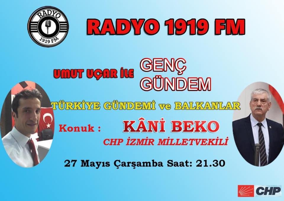 CHP İzmir Milletvekili Kâni Beko'dan Radyo 1919 Fm'e Özel Açıklamalar ( Özel Haber)