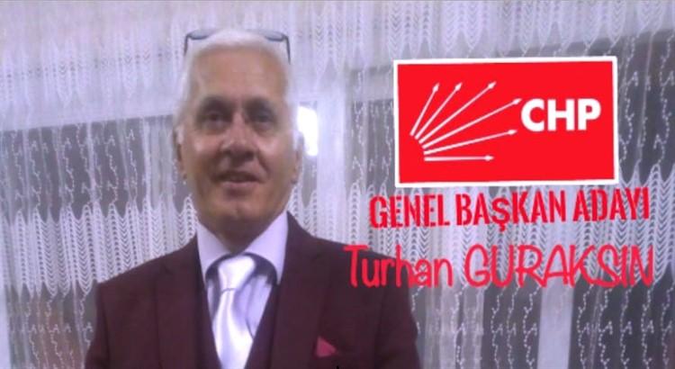 CHP Genel Başkan Adayı Turhan Güraksın'dan yeni açıklama