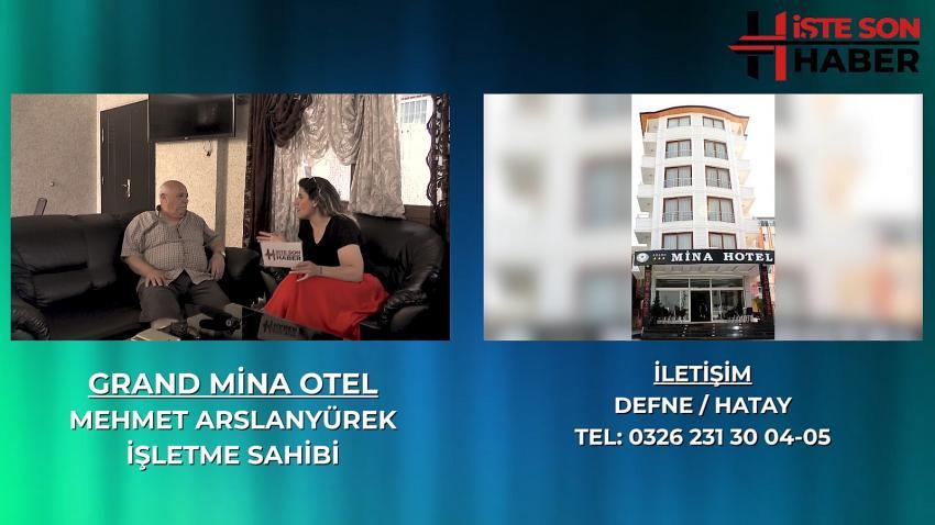 GRAND MİNA OTEL HATAY / DEFNE