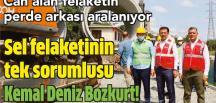 Sel felaketinin tek sorumlusu Kemal Deniz Bozkurt!