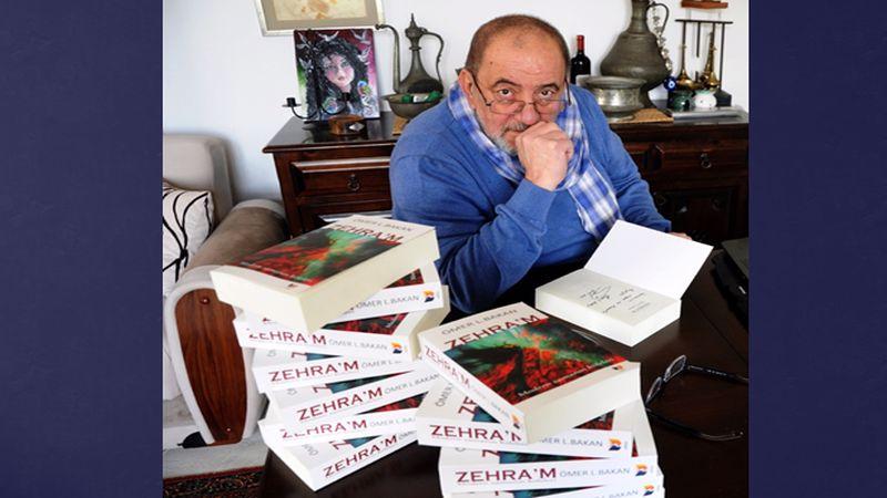 Ömer Lütfi Bakan'ın ZEHRA'M adlı romanı çıktı..