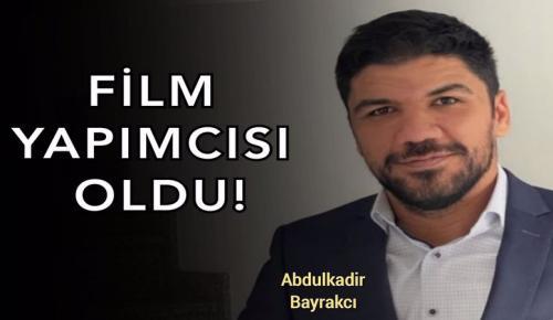Abdulkadir Bayrakcı, yapımcı oldu