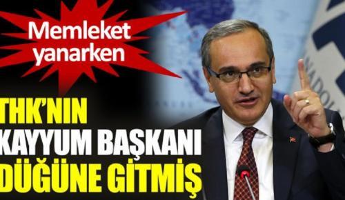 ÜLKE YANIYOR, AKP'Lİ KAYYUM DÜĞÜNE GİTMİŞ