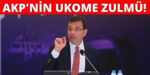 AKP'DEN UKOME ZULMÜ
