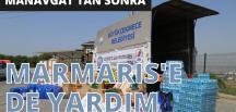 MANAVGAT'TAN SONRA MARMARİS'E DE YARDIM