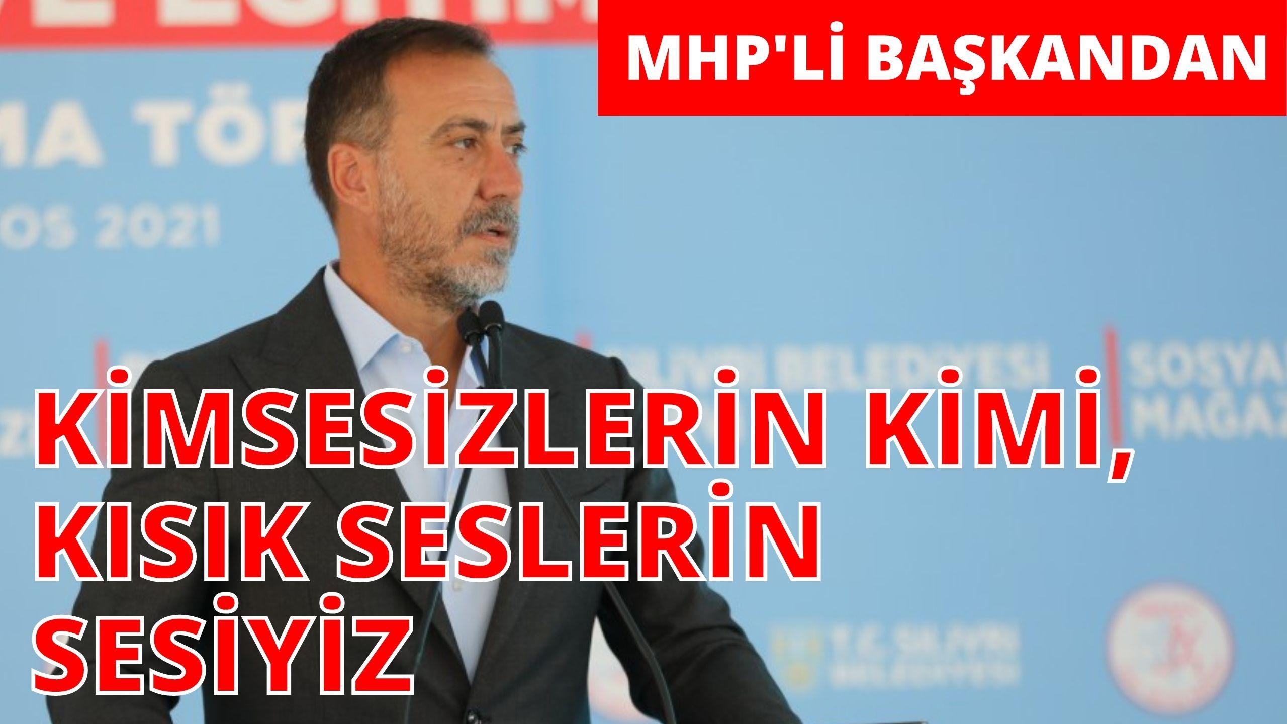 MHP'Lİ BAŞKANDAN 'SOSYAL' MESAJLAR