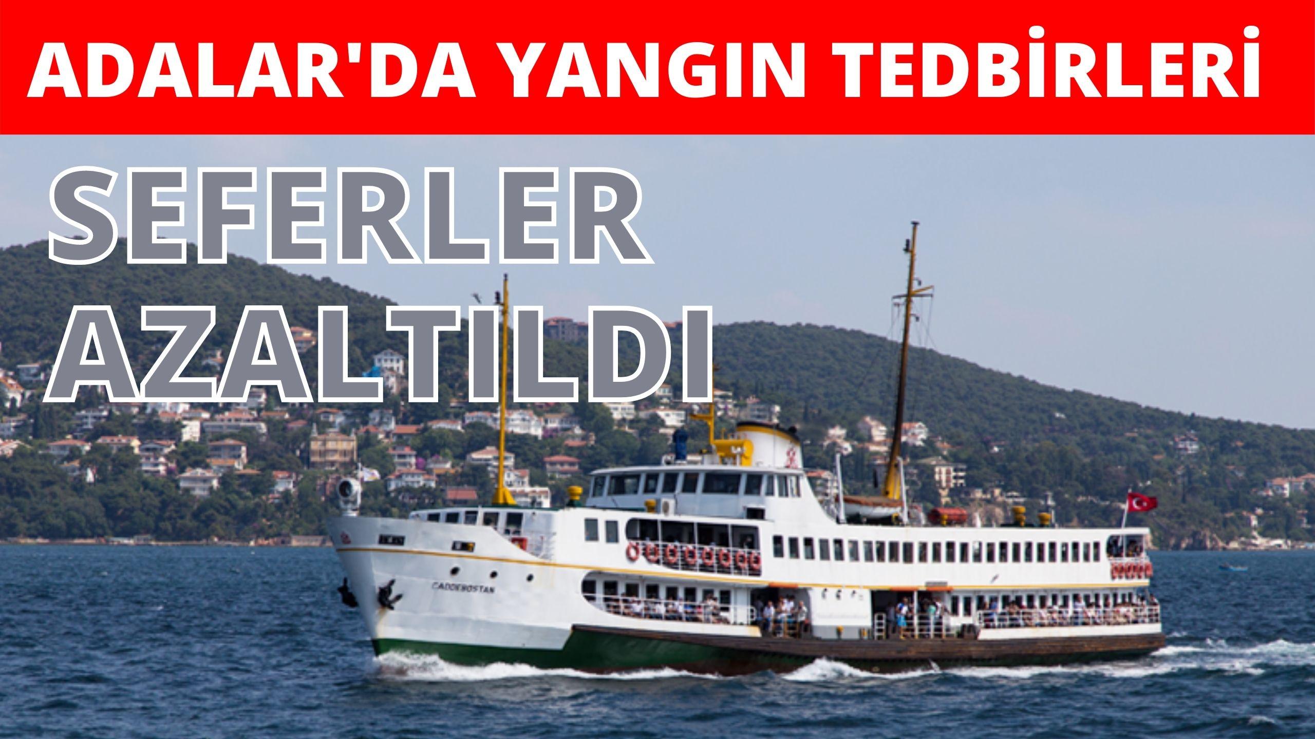 ADALAR'DA VAPUR SEFERLERİ AZALTILDI