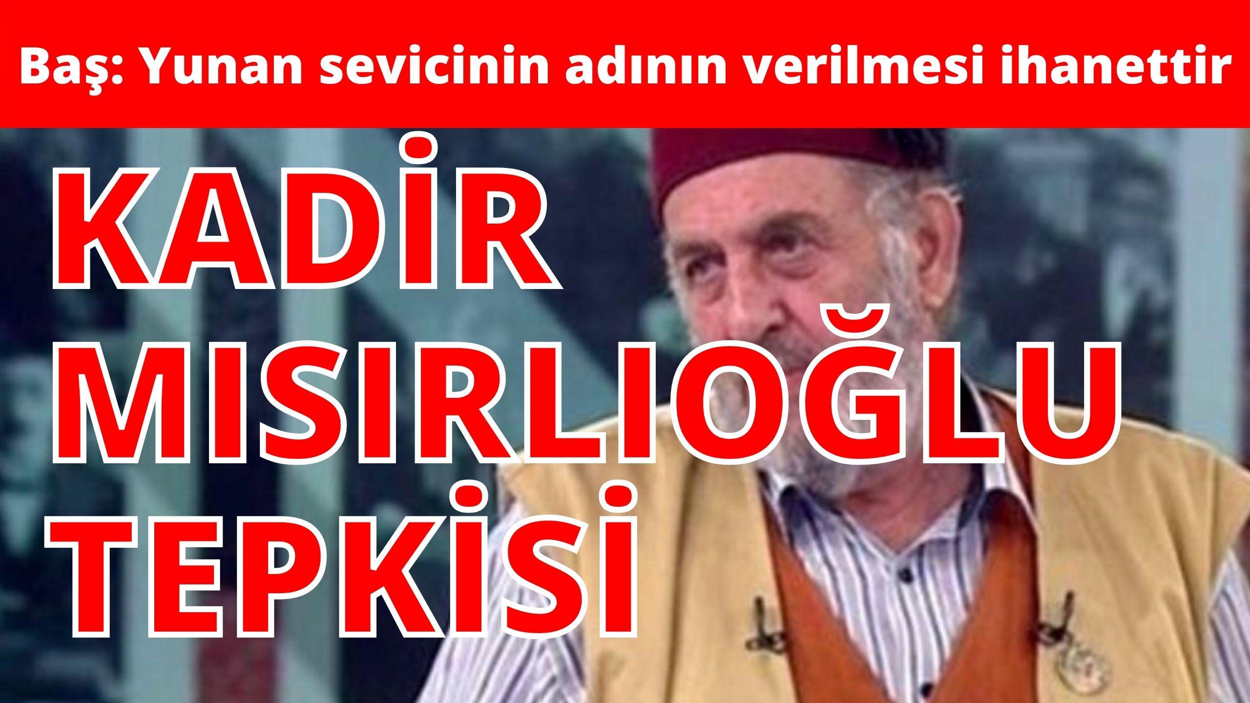 BTP'DEN KADİR MISIRLIOĞLU TEPKİSİ